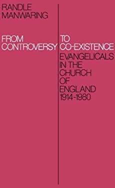 From Controversy to Co-Existence: Evangelicals in the Church of England, 1914-1980 9780521303804