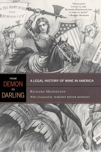 From Demon to Darling: A Legal History of Wine in America 9780520259430