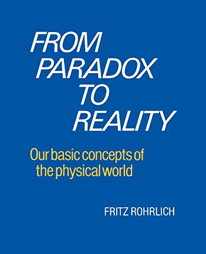 From Paradox to Reality: Basic Concepts of the Physical World 9780521376051