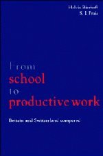 From School to Productive Work: Britain and Switzerland Compared 9780521599191