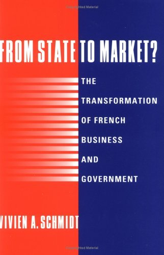From State to Market?: The Transformation of French Business and Government 9780521555531