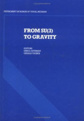 From Su(3) to Gravity: Festschrift in Honor of Yuval Ne'eman 9780521307840