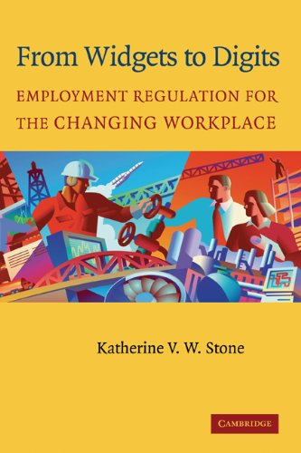 From Widgets to Digits: Employment Regulation for the Changing Workplace 9780521829106