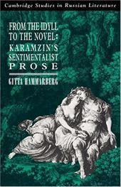 From the Idyll to the Novel: Karamzin's Sentimentalist Prose 1746682