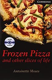 Frozen Pizza and Other Slices of Life Level 6 Advanced Book with Audio CDs (3) Pack -  Moses, Antoinette