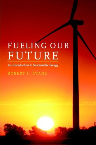 Fueling Our Future: An Introduction to Sustainable Energy 9780521684484