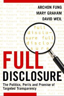 Full Disclosure: The Perils and Promise of Transparency 9780521699617