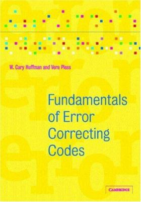 Fundamentals of Error-Correcting Codes 9780521782807