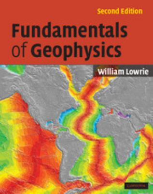 Fundamentals of Geophysics 9780521675963