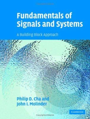 Fundamentals of Signals and Systems: A Building Block Approach [With CDROM] 9780521849661