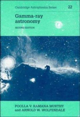 Gamma-Ray Astronomy 2ed 9780521420815
