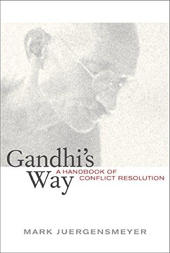 Gandhi's Way: A Handbook of Conflict Resolution 9780520223448