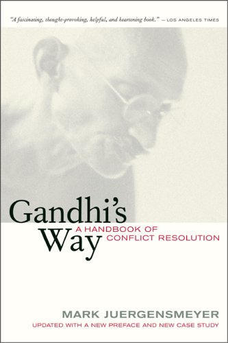 Gandhi's Way: A Handbook of Conflict Resolution 9780520244979