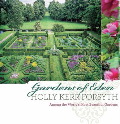 Gardens of Eden: Among the World's Most Beautiful Gardens 9780522856057