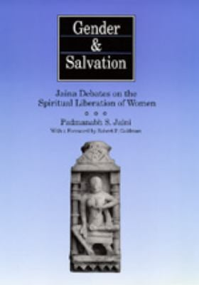 Gender and Salvation: Jaina Debates on the Spiritual Liberation of Women