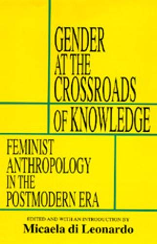 Gender at the Crossroad of Knowledge: Feminist Anthopology 9780520070936