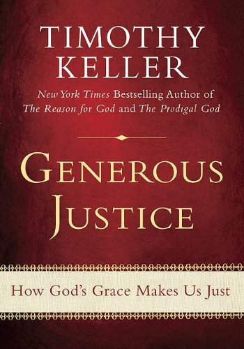 Generous Justice: How God's Grace Makes Us Just 9780525951902