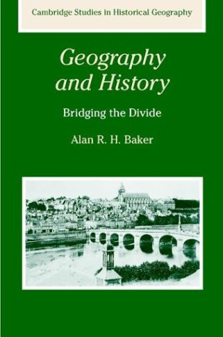 Geography and History: Bridging the Divide 9780521288859