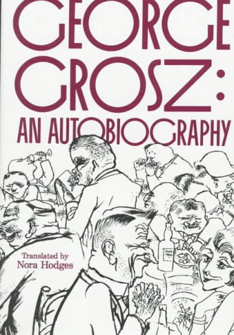 George Grosz: An Autobiography 9780520213272