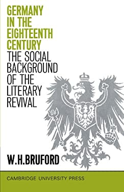Germany in the Eighteenth Century: The Social Background of the Literary Revival 9780521092593