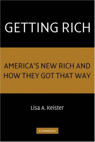 Getting Rich: America's New Rich and How They Got That Way 9780521829700