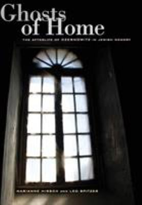 Ghosts of Home: The Afterlife of Czernowitz in Jewish Memory 9780520257726