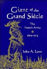 Giant of the Grand Siecle: The French Army, 1610 1715 9780521572736