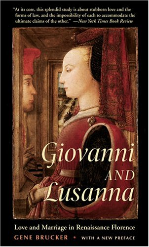 Giovanni and Lusanna: Love and Marriage in Renaissance Florence 9780520244955
