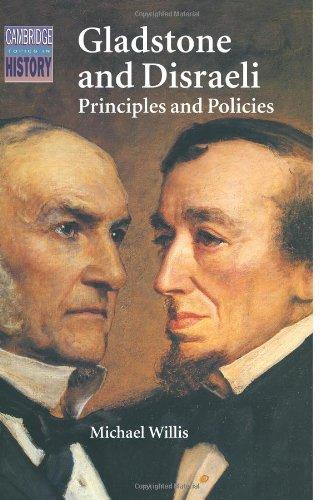 Gladstone and Disraeli : Principles and Policies