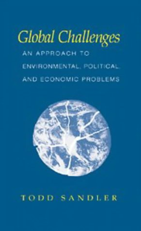 Global Challenges: An Approach to Environmental, Political, and Economic Problems 9780521583077
