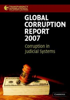 Global Corruption Report: Corruption in Judicial Systems 9780521700702