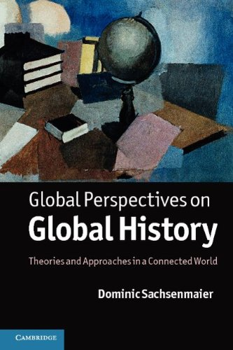 Global Perspectives on Global History: Theories and Approaches in a Connected World 9780521173124