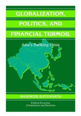 Globalization, Politics, and Financial Turmoil: Asia's Banking Crisis 9780521854924