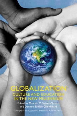 Globalization: Culture and Education in the New Millennium 9780520241251