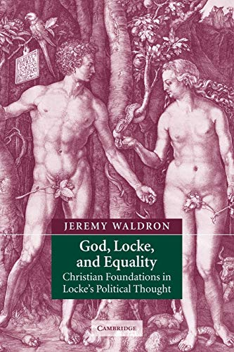 God, Locke, and Equality: Christian Foundations in Locke's Political Thought 9780521890571