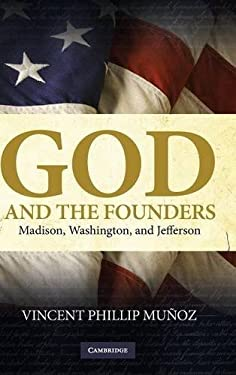 God and the Founders: Madison, Washington, and Jefferson 9780521515153