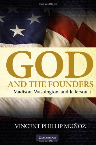 God and the Founders: Madison, Washington, and Jefferson 9780521735797