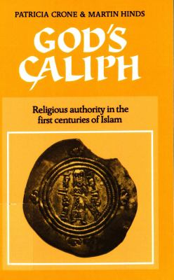 God's Caliph: Religious Authority in the First Centuries of Islam