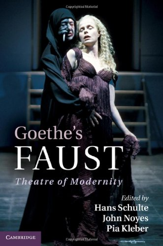 Goethe's Faust: Theatre of Modernity 9780521194648