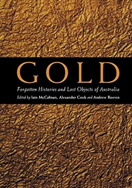 Gold: Forgotten Histories and Lost Objects of Australia 9780521805957