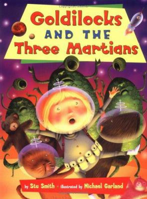 Goldilocks and the Three Martians 9780525469728