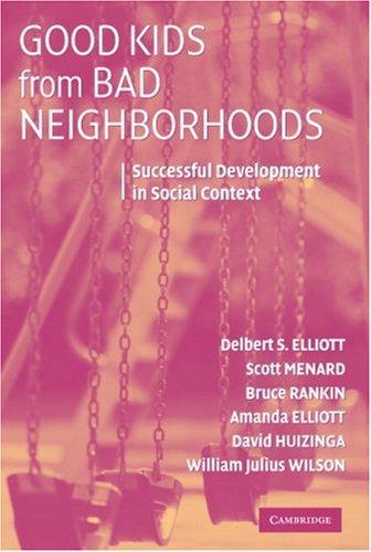 Good Kids from Bad Neighborhoods: Successful Development in Social Context 9780521682213