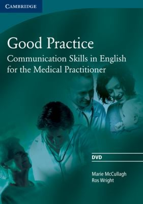 Good Practice DVD: Communication Skills in English for the Medical Practitioner 9780521755931