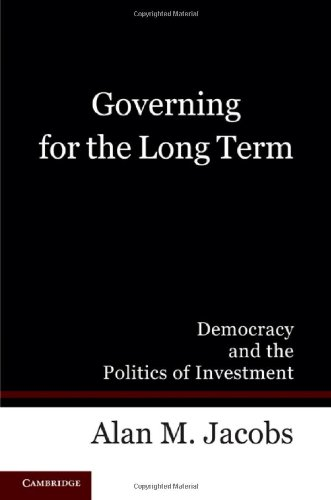 Governing for the Long Term: Democracy and the Politics of Investment 9780521171779