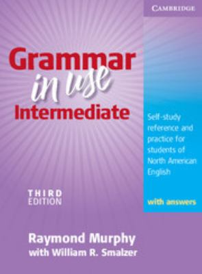 Grammar in Use Intermediate: Self-Study Reference and Practice for Students of North American English 9780521734769