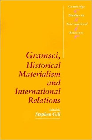 Gramsci, Historical Materialism and International Relations 9780521435239