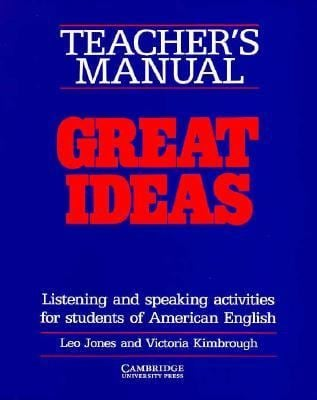 Great Ideas Teacher's Manual: Listening and Speaking Activities for Students of American English 9780521312431