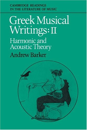 Greek Musical Writings: Volume 2, Harmonic and Acoustic Theory 9780521616973