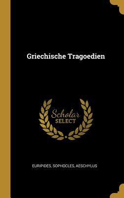 Griechische Tragoedien