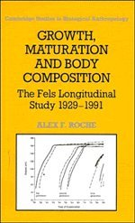 Growth, Maturation, and Body Composition: The Fels Longitudinal Study 1929 1991 9780521374491